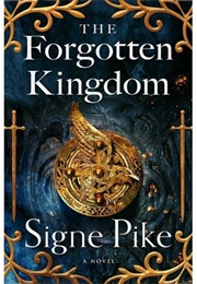 The Forgotten Kingdom (Signe Pike)