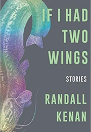 If I Had Two Wings (Randall Kenan)