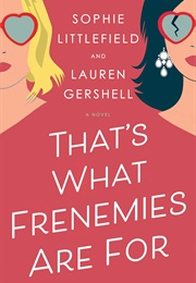 That's What Frenemies Are for (Sophie Littlefield)