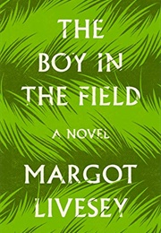 The Boy in the Field (Margot Livesey)