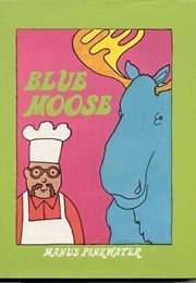 The Blue Moose (Daniel Pinkwater)