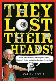 They Lost Their Heads! (Carlyn Beccia)