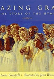 Amazing Grace: The Story of the Hymn (Linda Granfield)
