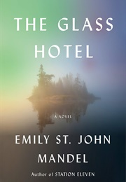 The Glass Hotel (Emily St. John Mandel)
