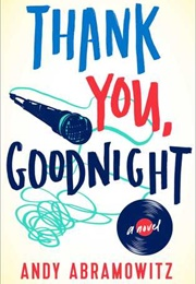 Thank You, Goodnight (Andy Abramowitz)