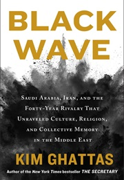 Black Wave (Kim Ghattas)