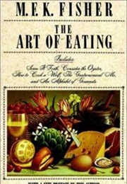 The Art of Eating (M.F.K. Fisher)