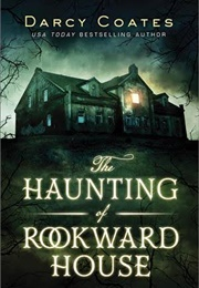The Haunting of Rookward House (Darcy Coates)