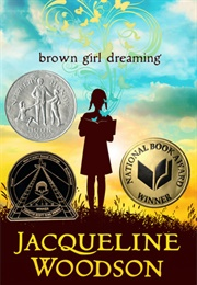 Brown Girl Dreaming (Jacqueline Woodson)