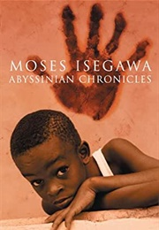 Abyssinian Chronicles (Moses Isegawa)