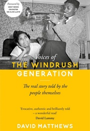 Voices of the Windrush Generation: The Real Story Told by the People Themselves (David Matthews)