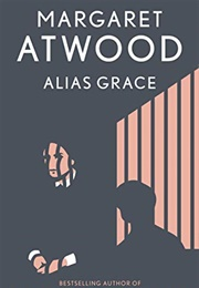 Alias Grace (Margaret Atwood)