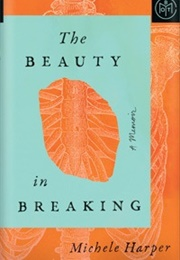 The Beauty in Breaking (Michele Harper)