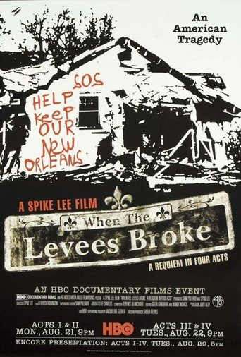 When the Levees Broke: A Requiem in Four Acts (2006)