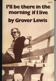 I'll Be There in the Morning If I Live (Grover Lewis)