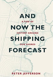 And Now the Shipping Forecast (Peter Jefferson)