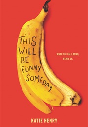This Will Be Funny Someday (Katie Henry)