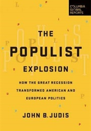 The Populist Explosion: How the Great Recession (John B. Judis)