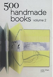 500 Handmade Books: Volume 2 (Julie Chen)