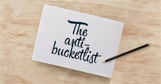 The Anti-Bucket List