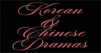 Korean and Chinese Dramas I've Seen