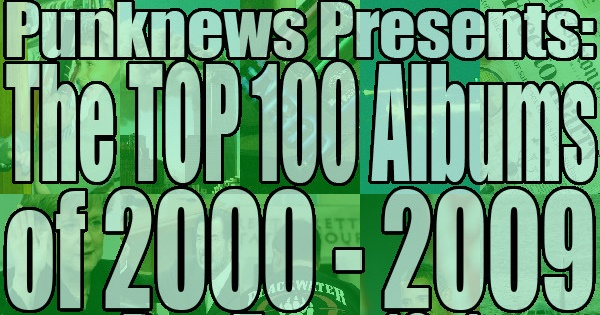 Punknews Org Top 100 Albums of 2000-2009