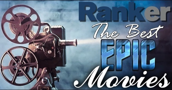 Ranker's Top 100 EPIC Movies! Have YOU Seen Them? - How many