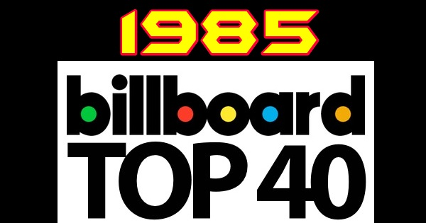 billboard charts top 40 1985 how many have you heard
