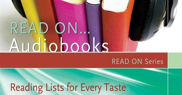 Read On…Audiobooks: Reading Lists for Every Taste (Read On Series)
